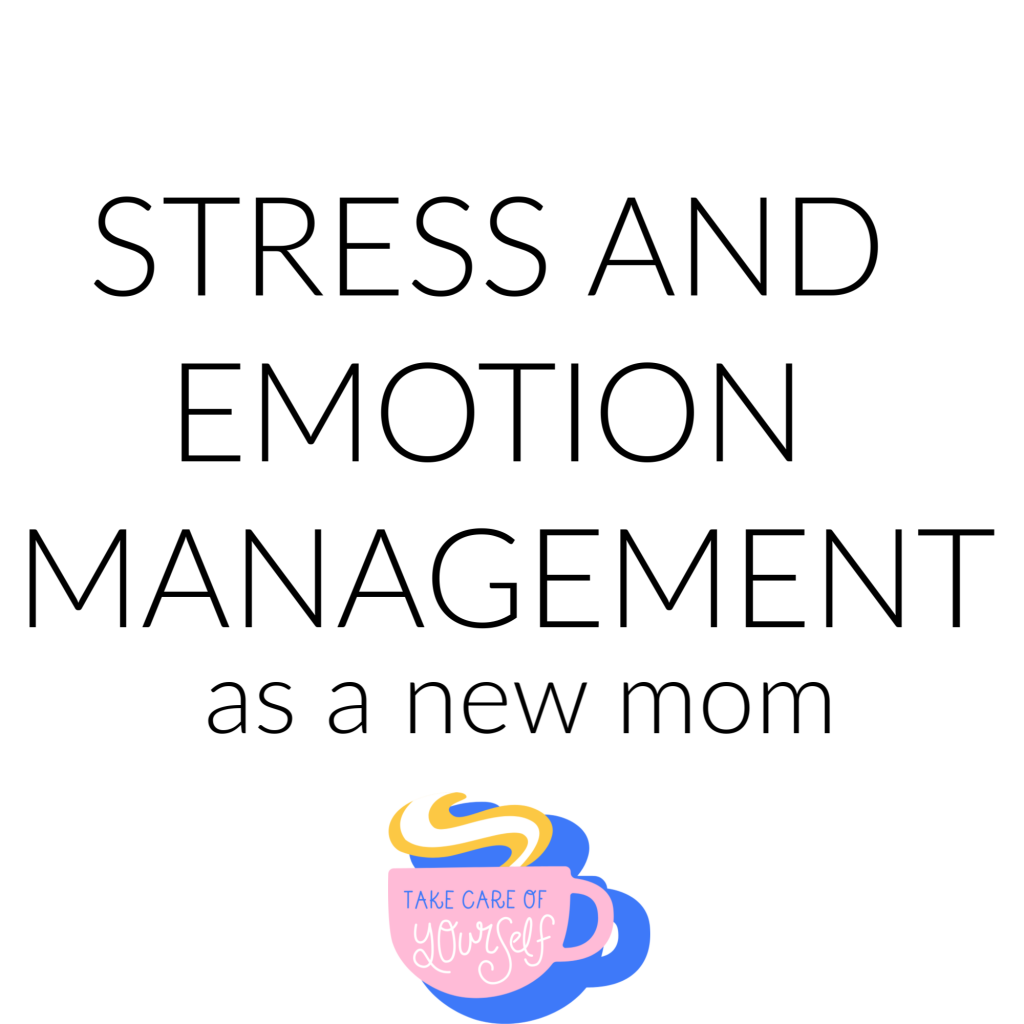stress and emotion management for first time moms
