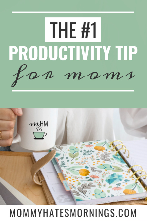 how to be more productive as a mom, productivity tips for busy moms