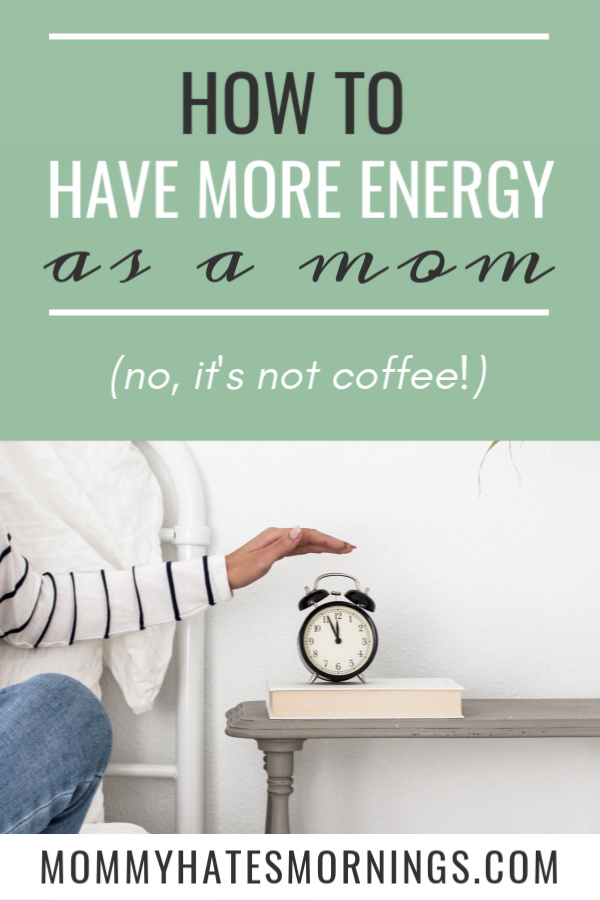 the best thing for energy, how moms can have more energy